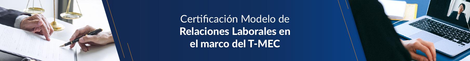 Modelo de Relaciones Laborales en el marco del T-MEC